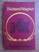 Anticariat: Richard Wagner - Un muzicant german la Paris