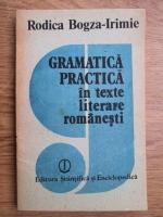 Anticariat: Rodica Bogza Irimie - Gramatica practica in texte literare romanesti