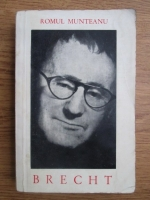 Romul Munteanu - Bertolt Brecht