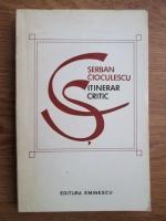 Anticariat: Serban Cioculescu - Itinerar critic (volumul 1)