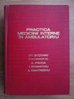 St. Suteanu - Practica medicinii interne in ambulatoriu