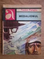 Anticariat: Teodor Parapiru - Medalionul