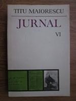 Anticariat: Titu Maiorescu - Jurnal (volumul 6)