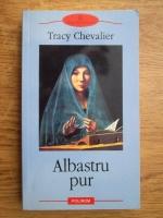 Anticariat: Tracy Chevalier - Albastru pur