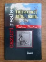 Traian Tandin - Infractori fara...bafta