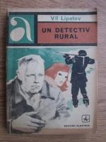 Anticariat: Vil Lipatov - Un detectiv rural