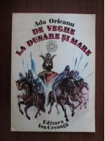 Anticariat: Ada Orleanu - De veghe la Dunare si Mare