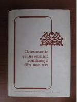 Alexandru Mares - Documente si insemnari romanesti din sec. XVI