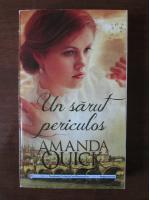 Anticariat: Amanda Quick - Un sarut periculos