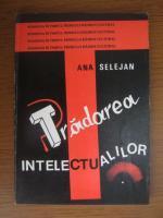Ana Selejan - Tradarea intelectualilor