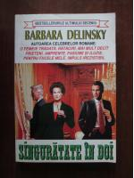 Barbara Delinsky - Singuratate in doi