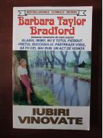 Barbara Taylor Bradford - Iubiri vinovate