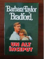 Barbara Taylor Bradford - Un alt inceput