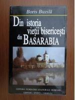 Anticariat: Boris Buzila - Din istoria vietii bisericesti din Basarabia