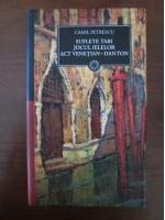 Camil Petrescu - Suflete tari. Jocul Ielelor. Act venetian. Danton