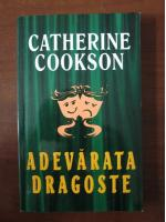 Anticariat: Catherine Cookson - Adevarata dragoste