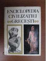 Anticariat: Enciclopedia civilizatiei grecesti