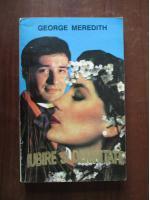 Anticariat: George Meredith - Iubire si demnitate