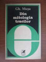 Gheorghe Musu - Din mitologia tracilor