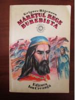 Grigore Bajenaru - Maretul rege, Burebista