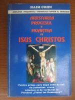 Anticariat: Haim Cohn - Arestarea, procesul si moartea lui Isus Christos