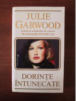 Julie Garwood - Dorinte intunecate