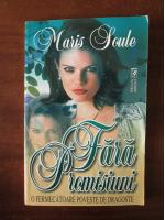 Maris Soule - Fara promisiuni