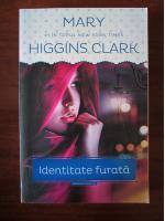 Mary Higgins Clark - Identitate furata