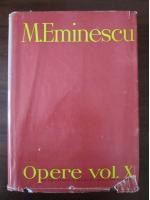 Anticariat: Mihai Eminescu - Opere (volumul 10)