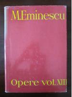 Anticariat: Mihai Eminescu - Opere (volumul 13)
