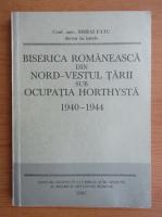 Anticariat: Mihai Fatu - Biserica romaneasca din Nord-Vestul tarii sub ocupatia Horthysta 1940-1944