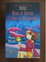 Anticariat: Moony Witcher - Nina si ochiul secret al Atlantidei (Volumul al patrulea al seriei Fetita celei de a sasea luni)