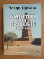 Neagu Djuvara - Amintiri din pribegie 1948-1990
