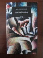 Nichita Stanescu - Oase plangand