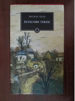 Anticariat: Nicolae Velea - Intalnire tarzie