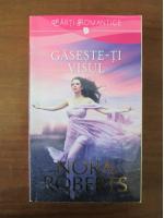 Anticariat: Nora Roberts - Gaseste-ti visul