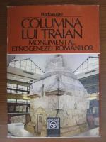 Anticariat: Radu Vulpe - Columna lui Traian. Monument al etnogenezei romanilor