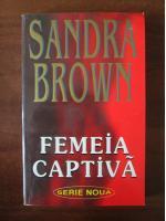 Sandra Brown - Femeia captiva