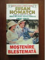 Anticariat: Susan Howatch - Mostenire blestemata