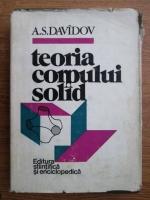 Anticariat: A. S. Davidov - Teoria corpului solid