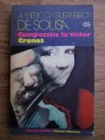 Anticariat: Americo Guerrero de Sousa - Compozitie la viitor, Cronos