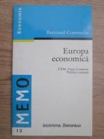 Bertrand Commelin - Europa economica. UEM, piata comuna, politici comune
