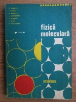 Anticariat: C. Plavitu, I. Petrea, Anatolie Hristev - Fizica moleculara