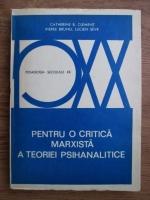 Anticariat: Catherine B. Clement, Pierre Bruno, Lucien Seve - Pentru o critica marxista a teoriei psihanalitice