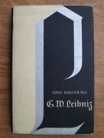 Anticariat: Dan Badarau - G. W. Leibniz, viata si personalitatea filosofica