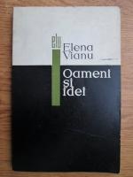Elena Vianu - Oameni si idei