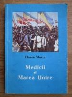 Anticariat: Florea Marin - Medicii si Marea Unire