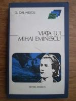 George Calinescu - Viata lui Mihai Eminescu