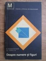 Anticariat: H. Rademacher, O. Toeplitz - Despre numere si figuri. Selectiuni de matematica pentru amatori