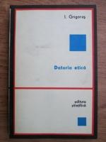 Anticariat: I. Grigoras - Datoria etica